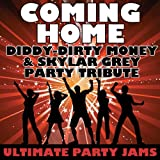 Coming Home (Diddy-Dirty Money & Skylar Grey Party Tribute)