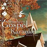Southern Gospel Karaoke 3 by Southern Gospel Karaoke (2005-08-02)