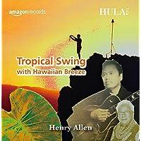 HULA Le'a Tropical Swing with Hawaiian Breeze