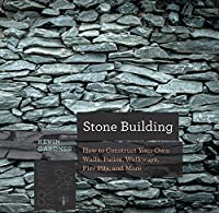 Stone Building: How to Make New England-Style Walls and Other Structures the Old Way (Countryman Know How)