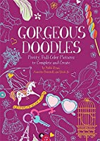 Gorgeous Doodles: Pretty, Full-Color Pictures to Create and Complete