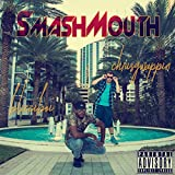 Smash Mouth [Explicit]