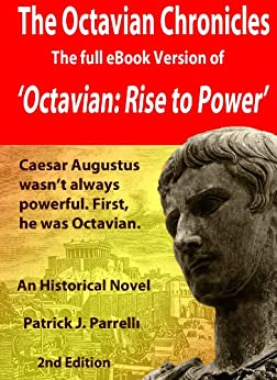 The Octavian Chronicles: Octavian: Rise to Power by [Parrelli, Patrick]