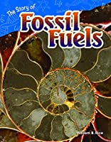 The Story of Fossil Fuels (Earth and Space Science)