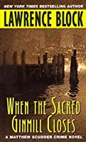 When the Sacred Ginmill Closes (Matthew Scudder Series) by Lawrence Block(2002-04-30)