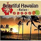 【Amazon.co.jp限定】Beautiful Hawaiian ~Relax~