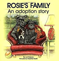 Rosie's Family: An Adoption Story (None)