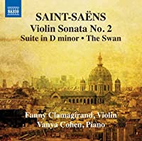 Saint-Saens: Violin Sonata, No. 2; Suite in D minor; The Swan by Vanya Cohen (2013-09-24)