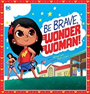 Be Brave, Wonder Woman! (DC Comics)