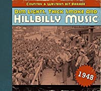 DIM LIGHTS,THICK SMOKE AND HILLBILLY MUSIC 1948