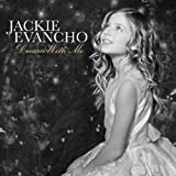 Dream With Me: Deluxe Edition (+4 Bonus Tracks) by Jackie Evancho (2011-05-03)