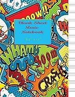 Blank Sheet Music Notebook: Comic Book Superhero Theme Music Manuscript Paper,Staff Paper,Musicians Notebook | 8.5'' x 11'' | Music Notebook for Boys (Music Notebooks)