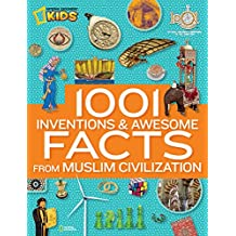 1,001 Inventions & Awesome Facts About Muslim Civilisation