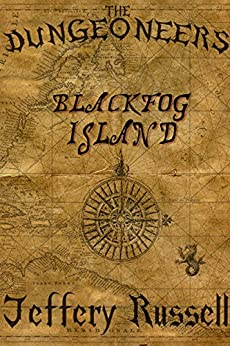 The Dungeoneers: Blackfog Island by [Russell, Jeffery]