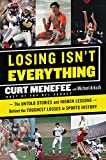 Losing Isn't Everything: The Untold Stories and Hidden Lessons Behind the Toughest Losses in Sports History