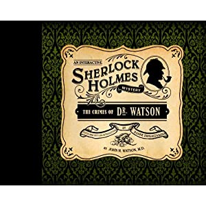 The Crimes of Dr. Watson: An Interactive Sherlock Holmes Mystery (Interactive Mysteries)