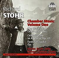 リヒャルト・シュテール:室内楽作品集 第1集 チェロとピアノのための音楽集(Richard Stohr : Chamber Music volume 1)