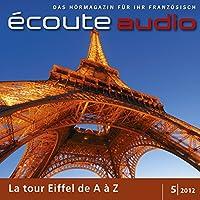 Écoute audio - La tour Eiffel de A à Z. 5/2012: Französisch lernen Audio - Der Eiffelturm