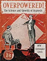 Overpowered!: The Science and Showbiz of Hypnosis [並行輸入品]