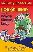 Horrid Henry and the Demon Dinner Lady (Early Reader)
