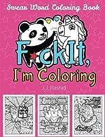 F*ck It I'm Coloring: Swear Word Coloring Book [並行輸入品]