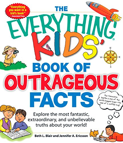 Download The Everything KIDS' Book of Outrageous Facts: Explore the most fantastic, extraordinary, and unbelievable truths about your world! (Everything® Kids) (English Edition) B008BVED9E