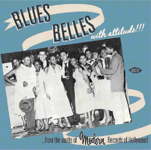 Blues Belles with Attitude! From the Vaults of Modern Records of Hollywood by Various Artists (2009-08-11)