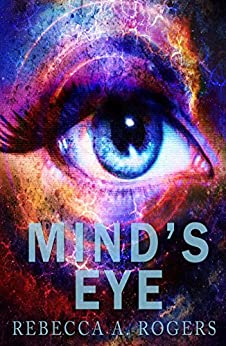 Mind's Eye (Mind's Eye, #1) by [Rogers, Rebecca A.]