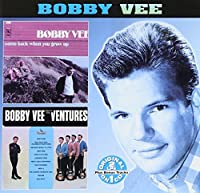 Come Back When You Grow Up/Bobby Vee Meets the Ventures by Bobby Vee (2000-10-17)