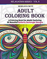 Adult Coloring Book: Coloring Book for Adults Featuring 30 Beautiful Butterfly Zentangle Designs