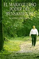 El Maravilloso Poder Del Pensamiento - Como utilizarlo (Spanish Edition) [並行輸入品]
