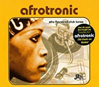 Afrotronic Vol.1: Afro Flavoured Club Tunes