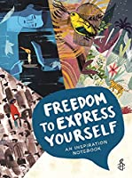 Freedom to Express Yourself: An Inspiration Notebook