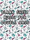 Blank Sheet Music For Double bass: Clefs Notebook,(8.5 x 11 IN / 21.6 x 27.9 CM) 120 Pages,120 full staved sheet, music sketchbook, Music Notation   gifts Standard for students / Professionals Vol 02