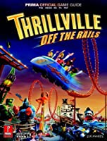 Thrillville: Off the Rails: Prima Official Game Guide (Prima Official Game Guides)