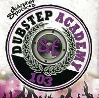 DUBSTEP ACADEMY 103