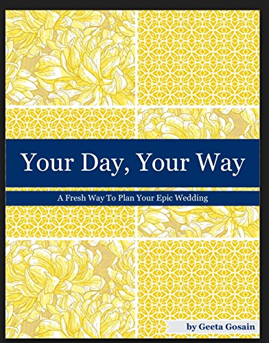 Your Day, Your Way: A Fresh Way To Plan Your Epic Wedding (English Edition)