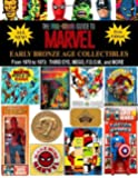 The Full-Color Guide to Marvel Early Bronze Age Collectibles: From 1970 to 1973: Third Eye, Mego, F.O.O.M., and More