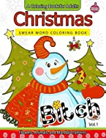 Christmas Swear Word Coloring Book: A Coloring Book for Adults Flowers, Animals and Mandala Pattern
