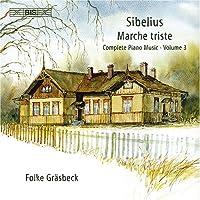 Marche Triste: Complete Piano Music 3