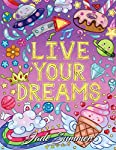 Live Your Dreams: An Adult Coloring Book with Fun Inspirational Quotes, Adorable Kawaii Doodles, and Positive...