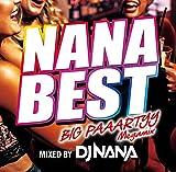 ナナ・ベスト!! -ビッグ・パーティー・メガミックス- ミックスド・バイ DJ NANA