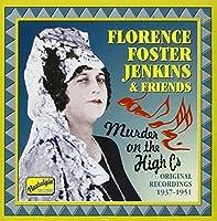 Florence Foster Jenkins & Friends: Murder on the High Cs (2007-11-29)