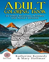 Adult Coloring Book: 35 Stress Relieving Patterns and Paisley Designs