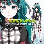 Dance Dance VOCALOMUSIC★Vol.03 -Sweet & Pop House-