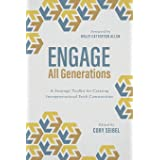 Engage All Generations: A Strategic Toolkit for Creating Intergenerational Faith Communities
