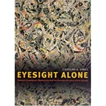 Eyesight Alone: Clement Greenberg's Modernism And The Bureaucratization Of The Senses