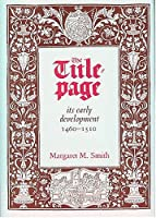 The Title-Page: Its Early Development 1460-1510