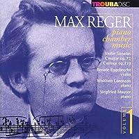 Reger:Piano Chamber Music 1