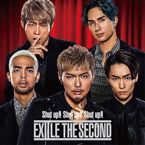 Shut up!! Shut up!! Shut up!!(DVD付) - EXILE THE SECOND